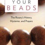 Book Review: Linking Your Beads–The Rosary's History, Mysteries, & Prayer