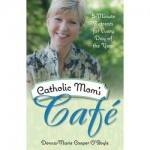 Catholic Moms Caf: 5-Minute Retreats for Every Day of the Year
