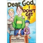 Book Review: Dear God, I Don&#8217;t Get It