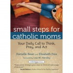 Book Review: Small Steps for Catholic Moms